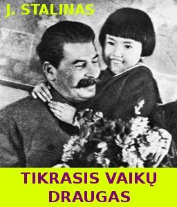 Josifas Stalinas. Tikrasis vaikų draugas.