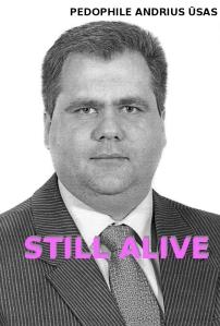 Pedofilas Andrius Ūsas. Vis dar gyvas. Kol kas gyvas.
