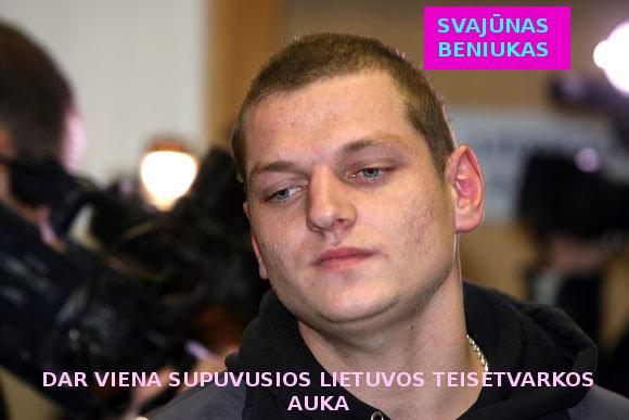 Svajūnas Beniukas. Iškrypelių valdomos Lietuvos supuvusios teisėtvarkos auka