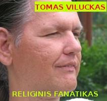 Religinis fanatikas Tomas Viluckas mėgsta tyčiotis iš Lietuvos gyventojų, gyvenančių skurde.