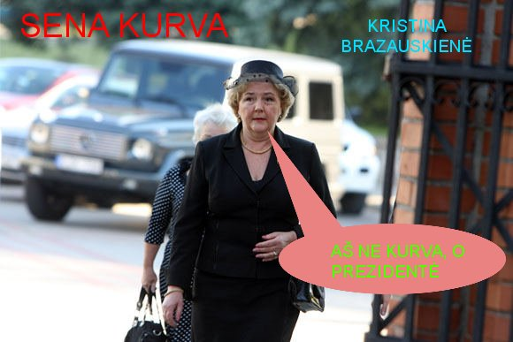 Sena kurva Kristina Brazauskienė